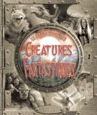 Couverture du livre « Le grand livre des créatures fantastiques » de Rey. Sylvine/Ca aux éditions Vilo Jeunesse