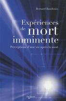 Couverture du livre « Expériences de mort imminente ; perceptions d'une vie après la mort » de Bernard Baudouin aux éditions De Vecchi