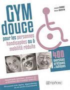 Couverture du livre « Gym douce pour les personnes handicapées ou à mobilité réduite ; 400 exercices pratiques et ludiques » de Jacques Choque et Olivier Quentin aux éditions Amphora