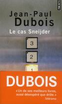 Couverture du livre « Le cas Sneijder » de Jean-Paul Dubois aux éditions Points
