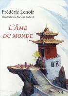 Couverture du livre « L'âme du monde » de Frederic Lenoir aux éditions Nil