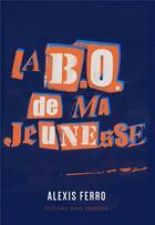 Couverture du livre « La B.O. de ma jeunesse » de Alexis Ferro aux éditions Anne Carriere