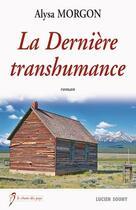 Couverture du livre « Derniere transhumance » de Alysa Morgon aux éditions Lucien Souny
