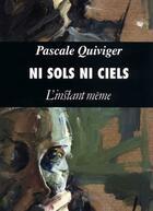 Couverture du livre « Ni sols ni ciels » de Pascale Quiviger aux éditions Instant Meme