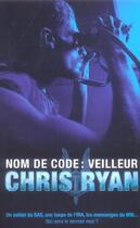 Couverture du livre « Nom de code : veilleur » de Chris Ryan aux éditions Nimrod