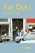 Couverture du livre « Far out ! les années hip : Haight-Ashbury, Big Sur, India, Goa » de Bernard Plossu aux éditions Mediapop