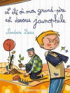 Couverture du livre « L'été où mon grand père est devenu jaunophile » de Sandrine Beau aux éditions Les Lucioles