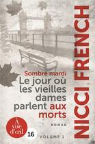 Couverture du livre « Sombre mardi ; le jour où les vieilles dames parlent aux morts » de Nicci French aux éditions A Vue D'oeil