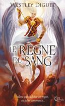 Couverture du livre « Le règne du sang » de Diguet Westley aux éditions Plume Blanche