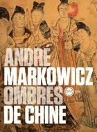 Couverture du livre « Ombres De Chine. » de Andre Markowicz aux éditions Inculte