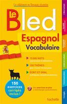 Couverture du livre « BLED ; vocabulaire ; espagnol » de M Froger et E Bled et O Bled aux éditions Hachette Education