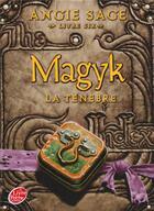 Couverture du livre « Magyk t.6 ; la ténèbre » de Angie Sage aux éditions Hachette Jeunesse