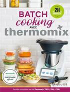 Couverture du livre « Batch cooking avec thermomix » de Berengere Abraham et Fabrice Besse aux éditions Larousse