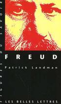 Couverture du livre « Freud » de Patrick Landman aux éditions Belles Lettres