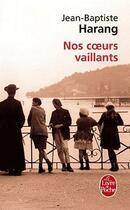 Couverture du livre « Nos coeurs vaillants » de Jean-Baptiste Harang aux éditions Lgf