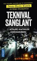 Couverture du livre « Teknival sanglant ; l'affaire Mathilde Croguennec » de Remi Champseix et Jean-Marc Bloch aux éditions Pocket