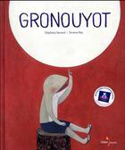 Couverture du livre « Gronouyot » de Stephane Servant aux éditions Didier Jeunesse