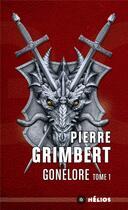Couverture du livre « Gonelore T.1 ; les Arpenteurs » de Pierre Grimbert aux éditions Mnemos