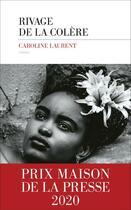 Couverture du livre « Rivage de la colère » de Laurent Caroline aux éditions Les Escales