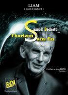 Couverture du livre « Samuel Beckett ou l'horizon sans fin » de Liam Fauchard aux éditions Auteurs D'aujourd'hui