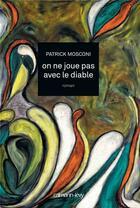 Couverture du livre « On ne joue pas avec le diable » de Patrick Mosconi aux éditions Calmann-levy