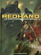 Couverture du livre « Redhand ; intégrale » de Kurt Busiek et Sam Timel et Bazal et Mario Alberti aux éditions Humanoides Associes