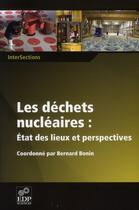 Couverture du livre « Déchets radioactifs ; état des lieux et perspectives » de Bernard Bonin aux éditions Edp Sciences