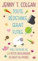 Couverture du livre « Toute résistance serait futile » de Jenny Colgan aux éditions Milady