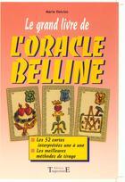 Couverture du livre « Le grand livre de l'oracle belline » de Marie Delclos aux éditions Trajectoire