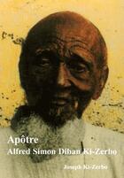 Couverture du livre « Apôtre Alfred Simon Diban Ki-Zerbo » de Joseph Ki-Zerbo aux éditions Ressource