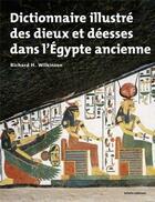 Couverture du livre « Dictionnaire illustre des dieux et deesses de l'egypte ancienne » de Wilkinson Richard H. aux éditions Infolio