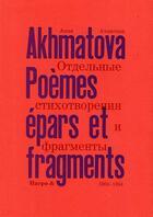 Couverture du livre « Poemes epars et fragments (1904-1944) » de A.Akhmatova aux éditions Harpo & Editions
