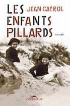 Couverture du livre « Les enfants pillards » de Jean Cayrol aux éditions L'eveilleur Editions