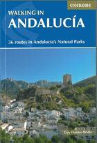 Couverture du livre « Walking In Andalucia36 Routes In Andalucia'S Natur » de Guy Hunter-Watts aux éditions Cicerone Press
