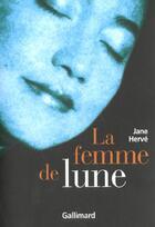 Couverture du livre « La femme de lune » de Jane Herve aux éditions Gallimard