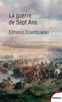Couverture du livre « La guerre de sept ans » de Edmond Dziembowski aux éditions Tempus/perrin