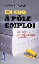 Couverture du livre « En CDD à Pôle Emploi ; 183 jours dans les coulisses du système » de Marion Bergeron aux éditions Pocket
