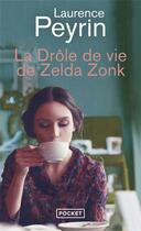Couverture du livre « La drôle de vie de Zelda Zonk » de Laurence Peyrin aux éditions Pocket