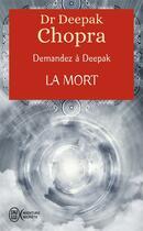 Couverture du livre « Demandez à Deepak t.5 ; la mort » de Deepak Chopra aux éditions J'ai Lu