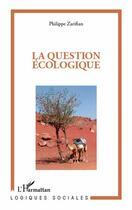 Couverture du livre « La question écologique » de Philippe Zarifian aux éditions L'harmattan