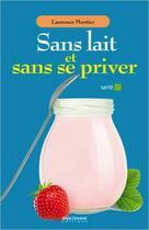 Couverture du livre « Sans lait et sans se priver » de Laurence Mortier aux éditions Anagramme