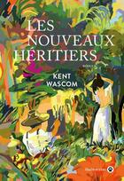 Couverture du livre « Les nouveaux héritiers » de Kent Wascom aux éditions Gallmeister
