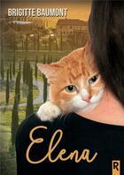 Couverture du livre « Elena » de Brigitte Baumont aux éditions Rebelle