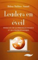 Couverture du livre « Leaders en éveil ; miracles de la perfor(hu)mance et de l'énergét(h)ique » de Helene Mathieu-Venard aux éditions Human Act