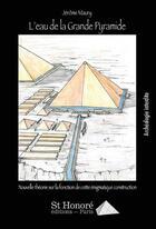 Couverture du livre « L'eau de la grande pyramide » de Jerome Maury aux éditions Saint Honore Editions