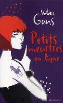 Couverture du livre « Petit meurtre en ligne » de Valerie Gans aux éditions Marabout