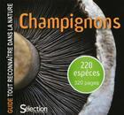 Couverture du livre « Guide tout reconnaître dans la nature ; champignons » de Collectif aux éditions Selection Du Reader's Digest