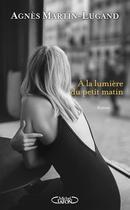 Couverture du livre « À la lumière du petit matin » de Agnes Martin-Lugand aux éditions Michel Lafon