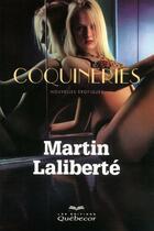 Couverture du livre « Coquineries » de Martin Laliberte aux éditions Quebecor