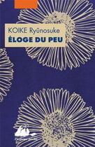 Couverture du livre « Éloge du peu » de Koike Ryunosuke aux éditions Picquier